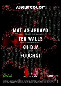 Color - Ianuarie 11 - Matias Aguayo, Ten Walls, Khidja, Fouchat